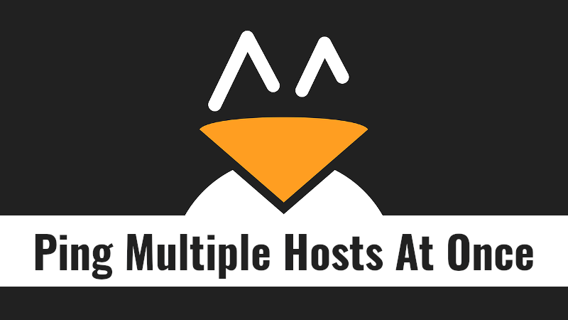 How To Ping Multiple Hosts At Once In Linux - OSTechNix
