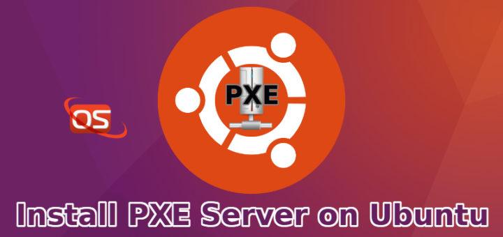 How to install PXE Server on Ubuntu 16.04 - OSTechNix