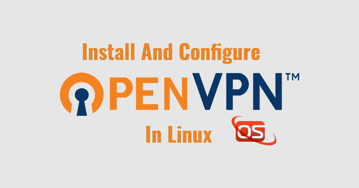 An Easiest Way To Install And Configure OpenVPN Server In Linux