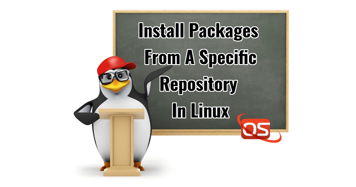 How To Install Packages From A Specific Repository In Linux