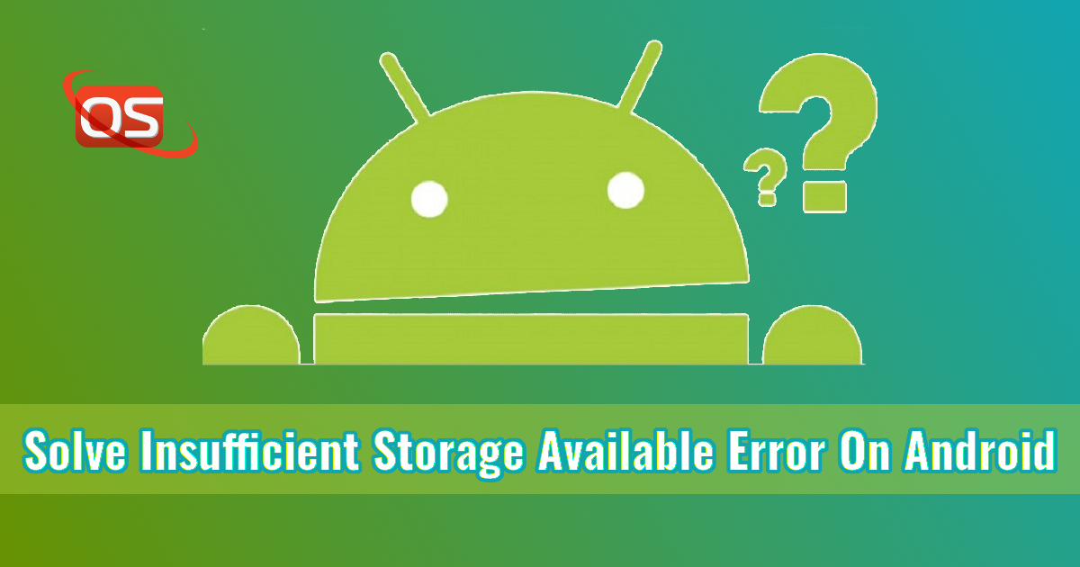 how to fix insufficient storage available