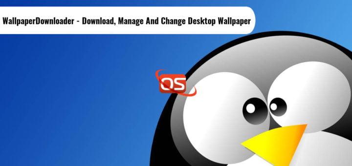 WallpaperDownloader -Easily Download, Manage And Change Your Desktop Wallpaper