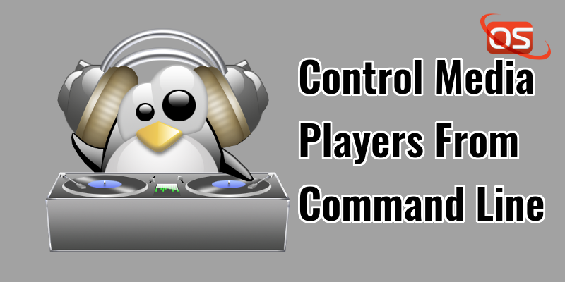 How To Control Media Players From Commandline In Linux