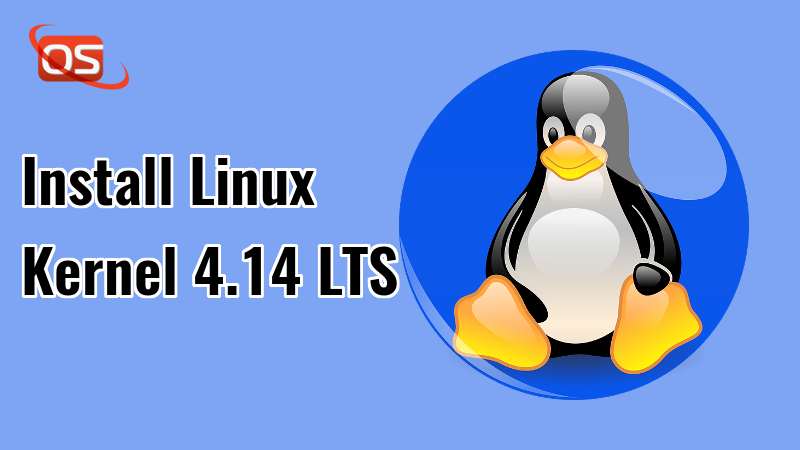 Install Linux Kernel 4.14 LTS In RPM And DEB Based Systems