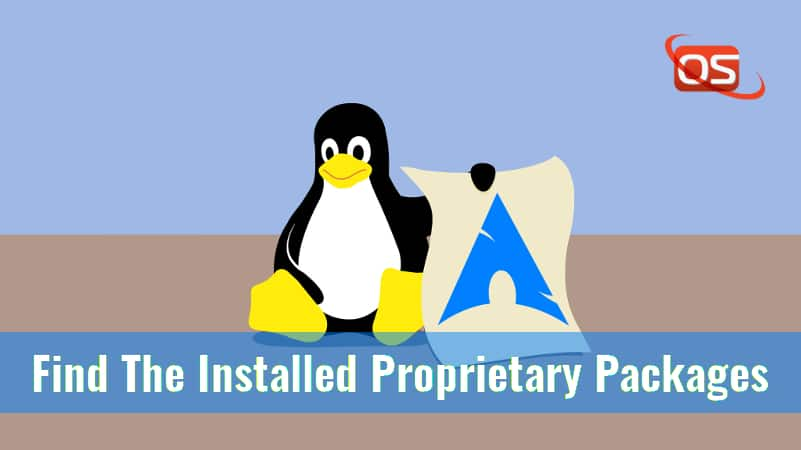 How To Find The Installed Proprietary Packages In Arch Linux