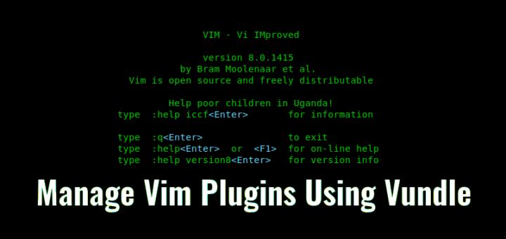 Manage Vim Plugins Using Vundle
