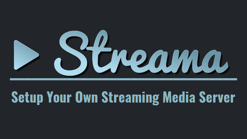 Streama - Setup Your Own Streaming Media Server In Minutes