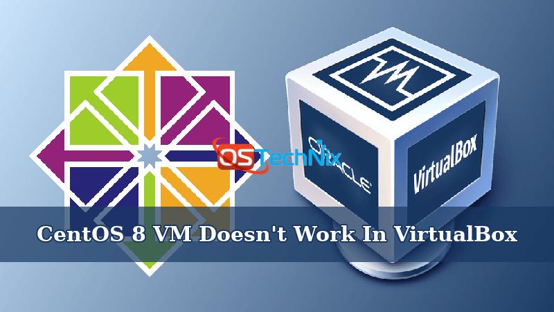 CentOS 8 VM Doesn't Work In VirtualBox 5.2 On Ubuntu 18.04